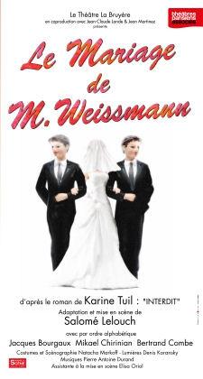 Le Mariage de M.Weissmann,salomé lelouch,plon,karine tuil,Jacques Bourgaux,Bertrand Combe,Mikaël Chirinian,Théâtre La Bruyère
