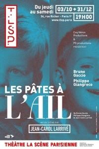 LES PATES A L'AIL,LA SCENE PARISIENNE,Bruno Gaccio,Philippe Giangreco,Jean-Carol Larrivé,theatre